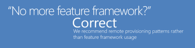 No more feature framework? Correct.